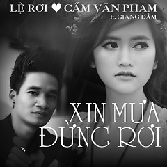 Xin Mưa Đừng Rơi (Single) - Cẩm Vân Phạm