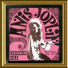 Mercedes Benz (Rare Tracks1962-1970) - Janis Joplin