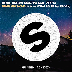 Hear Me Now (EDX & Nora En Pure Remix) (Single) - Alok, Bruno Martini, Zeeba