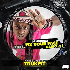Fix Your Face Radio 21 (CD1)