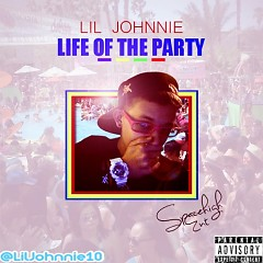 Life Of The Party - Lil Johnnie