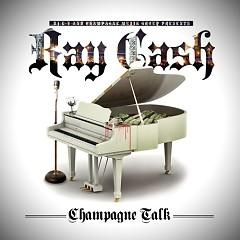Champagne Talk - Ray Cash