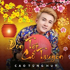 Đón Tết Cổ Truyền (Single) - Cao Tùng Huy