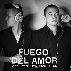 Album Fuego Del Amor - Huỳnh Anh Tuấn,DJ Giang Nguyễn