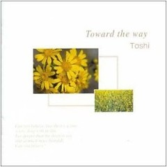 Toward the Way (CD1) - ToshI