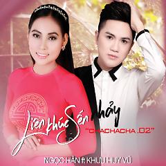 Liên Khúc Sến Nhảy Chachacha 2 (Single) - Ngọc Hân, Khưu Huy Vũ
