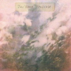 Headcase - EP - Day Wave