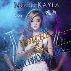 Em Không Tin (You're A Lie) - Ngọc KayLa