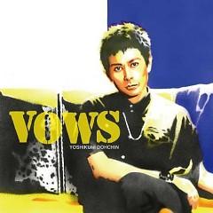 Vows - Yoshikuni Dochin
