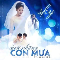 Album Dưới Những Cơn Mưa (Single) - Sky, Mr Siro