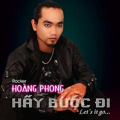 Hãy Bước Đi - Hòang Phong