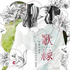 'Uta Enishi' - Nakajima Miyuki Respect Live 2015 -