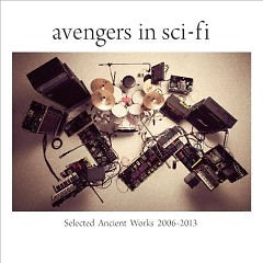 Selected Ancient Works 2006-2013 (CD2) - Avengers In Sci-fi