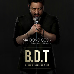 B.D.T (Begin Delicious Time) - Ma Dong Seok