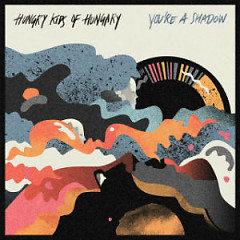 You're A Shadow (CD1) - Hungry Kids Of Hungary