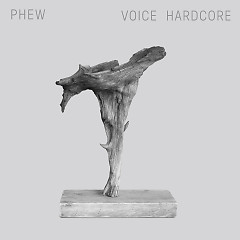 Voice Hardcore - Phew