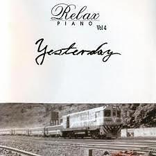 Relax Piano: Yesterday (Vol.04)