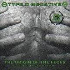 The Origin Of The Feces  - Type O Negative