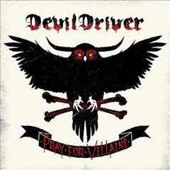 Pray For Villains (Special Edition) - DevilDriver