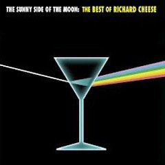 The Sunny Side Of The Moon- The Best Of Richard Cheese - Richard Cheese