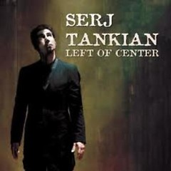 Left Of Center - Serj Tankian