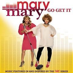 Go Get It - Mary Mary