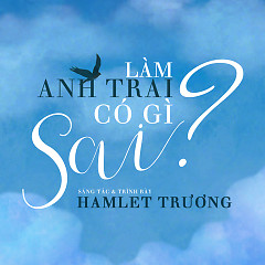 Làm Anh Trai Có Gì Sai (Single)