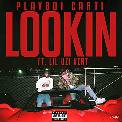 Lookin (Single) - Playboi Carti, Lil Uzi Vert
