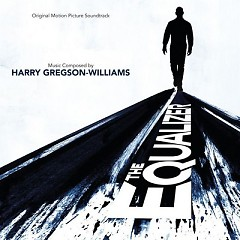 The Equalizer OST - Harry Gregson Williams