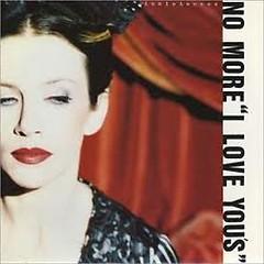 No More I Love You's - Annie Lennox