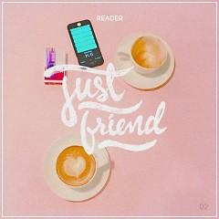 Just Friend (Single) - Reader