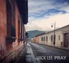 Pray - Jack Lee