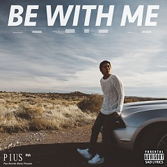 Be With Me - Pius