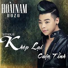 Khép Lại Cuộc Tình (Single) - Hoài Nam Bozo