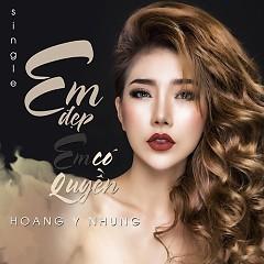 Em Đẹp Em Có Quyền (Single) - Hoàng Y Nhung