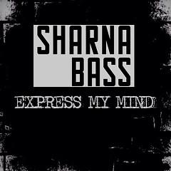 Express My Mind (Single) - Sharna Bass