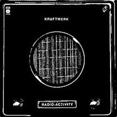 Radioactivit - Kraftwerk