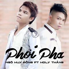 Phôi Pha (Single) - Ngô Huy Đồng,Holy Thắng