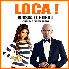 LOCA ! (The Kemist Miami Remix) (Single) - Adassa, Pitbull