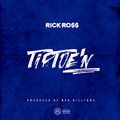 TipToe'n (Single) - Rick Ross