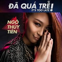 Album Đã Quá Trễ - Ngô Thủy Tiên
