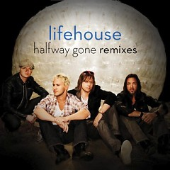 Halfway Gone (Remixes)-EP - Lifehouse