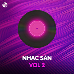 Nhạc Sàn Vol 2 - Various Artists