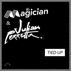 Tied Up (Single) - The Magician, Julian Perretta