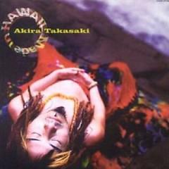 Made In Hawaii - Akira Takasaki