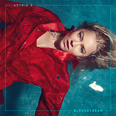 Bloodstream (Single) - Astrid S