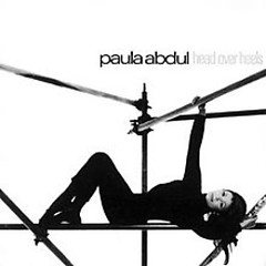 Head Over Heels - Paula Abdul