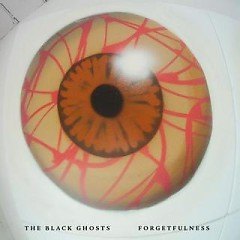 Forgetfulness - The Black Ghosts