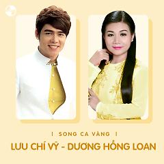Những Bài Hát Song Ca Của Lưu Chí Vỹ & Dương Hồng Loan