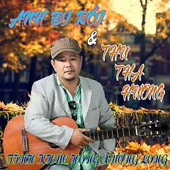Anh Đi Rồi - Thu Tha Hương
